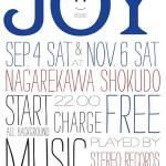 9月4日 & 11月6日 (SAT) 「JOY」 @ナガレカワ食堂